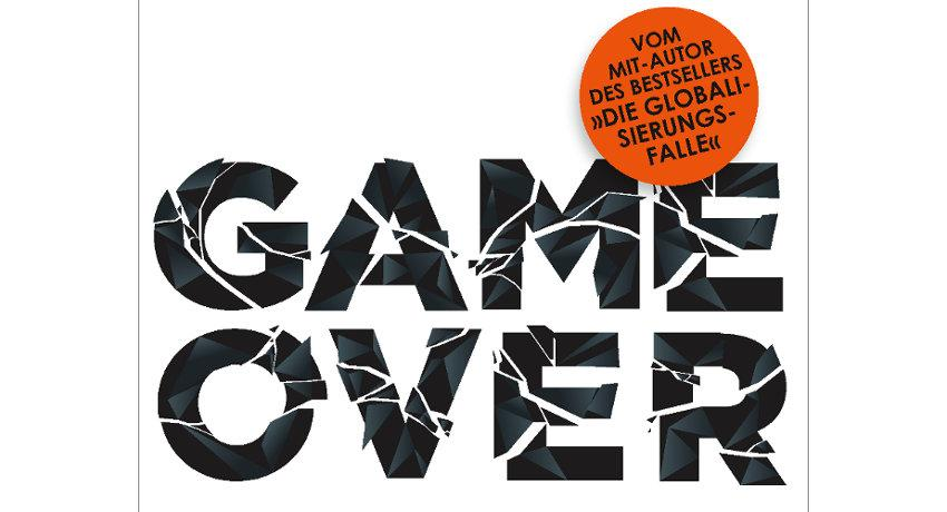 Game Over: Prosperity for a few, democracy for no one, nationalism for all - and then?